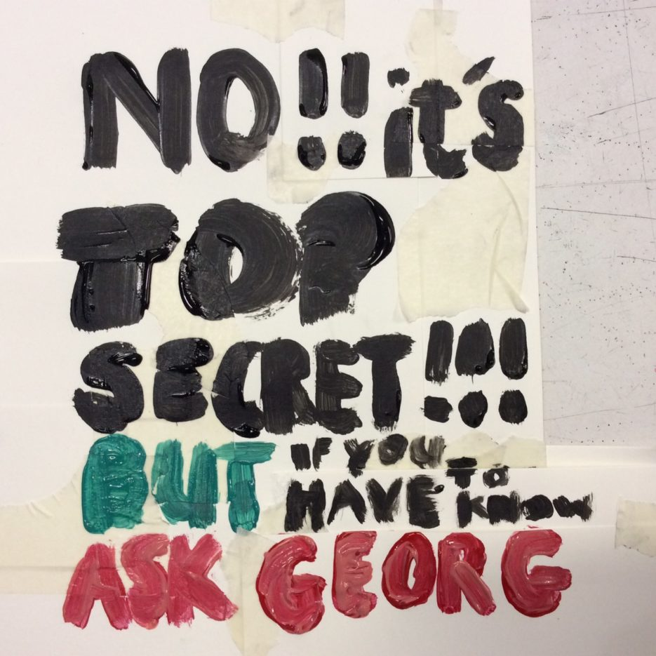 Don't tell George a secret you don't mind everyone knowing.