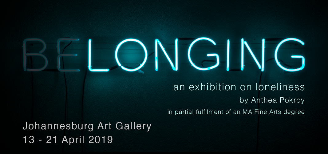 Be-longing an exhibition on loneliness, 13-21 April 2019