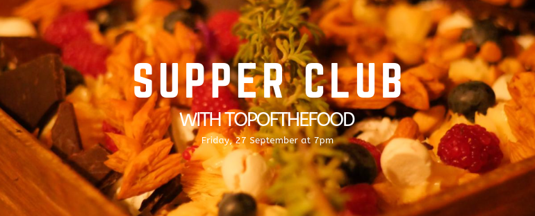 10and5 Invites you to the 4th Supper Club With TopOfTheFood