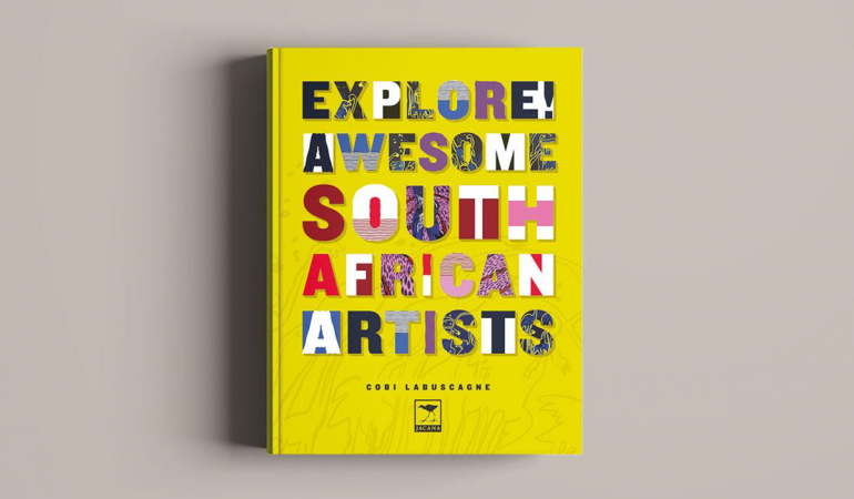 'Explore! Awesome South African Artists | An Art Book  For Children