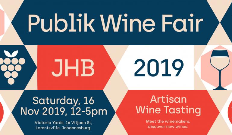 PUBLIK WINE FAIR – JOBURG 2019 | Local Artisan Wine Fair is back