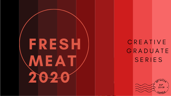 Fresh Meat | 10and5's 2020 Creative Graduate Series