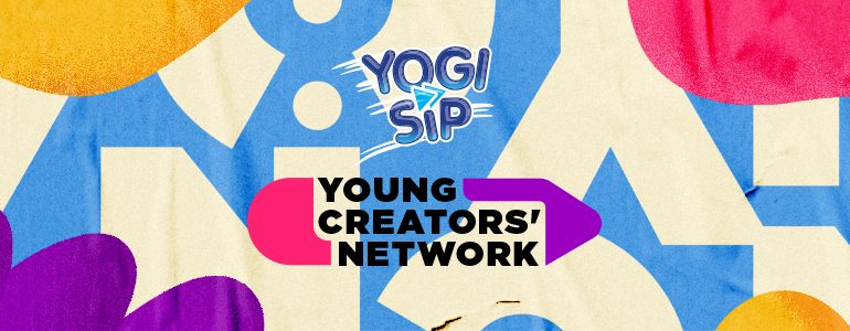Yogi Sip Drives Purpose By Inviting Creatives To Take Part In Young Creators' Network