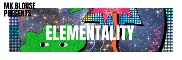 Mx Blouse Presents Their Debut Album 'Elementality'