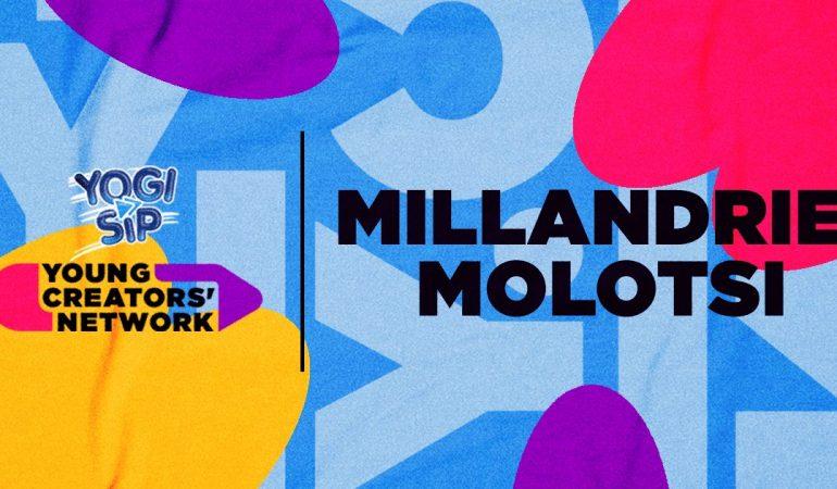 Yogi Sip Young Creators' Network Top 15: Millandrie Molotsi