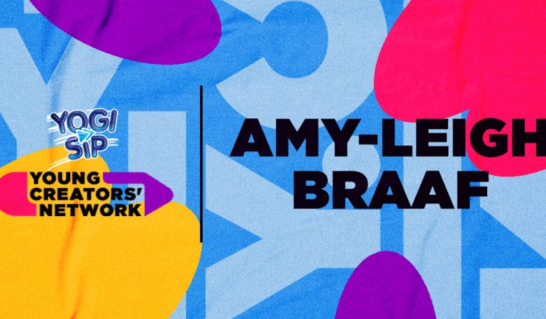 Yogi Sip Young Creators' Network Top 15: Meet Amy-Leigh Braaf