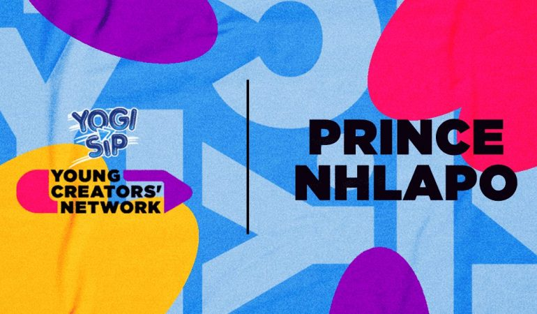 Yogi Sip Young Creators' Network Top 15: Meet Prince Nhlapo