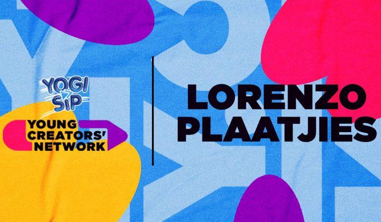 Yogi Sip Young Creators' Network Top 15: Meet Lorenzo Plaatjies