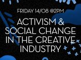 Activism & Social Change: How are Individuals in the Creative Industry Fostering Change?
