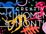 Creative Women Month Is Back: Bigger & Bolder Than Before