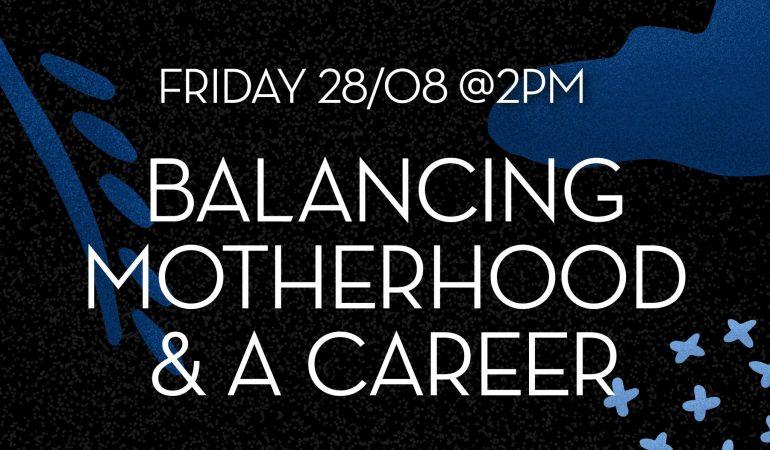 10and5 Presents: Balancing Motherhood and a Career Webinar